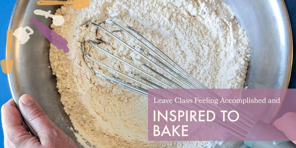 Whole Wheat Flour Leave class prepared and inspired to bake